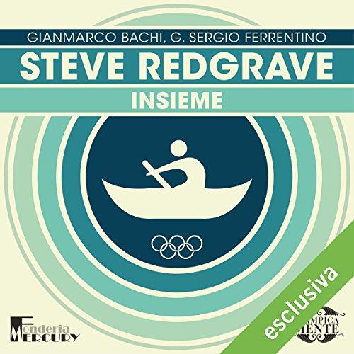 Steve Redgrave: Insieme (Olimpicamente)  Audiolibri