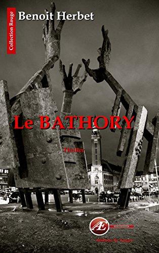 Le Bathory: Thriller (Rouge) par Benoit Herbet