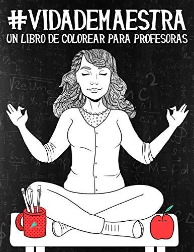Vida de maestra: Un libro de colorear para profesoras por Papeterie Bleu