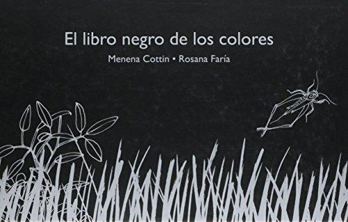 El libro negro de los colores / The Black Book of Colors por Menena Cottin