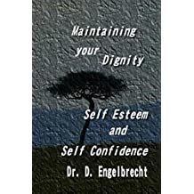 Maintaining your dignity, self esteem and self confidence
