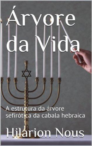 Árvore da Vida: A estrutura da árvore sefirótica da cabala hebraica (Portuguese Edition) por Hilarion Nous