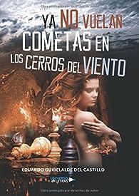Ya no vuelan cometas en los Cerros del Viento par Eduardo Guibelalde