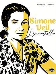 Simone Veil : L'immortelle par Pascal Bresson
