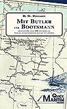 Mit Butler und Bootsmann: Ein Bootstoern anno 1890 von Friesland ueber die mecklenburgischen Seen bis nach Boehmen - Henry Montagu Doughty