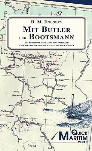 Mit Butler und Bootsmann: Ein Bootstoern anno 1890 von Friesland ueber die mecklenburgischen Seen bis nach Boehmen