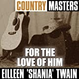 Country Masters: For The Love Of Him