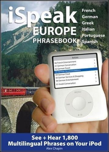 iSpeak Europe Phrasebook: See + Hear 1,800 Travel Phrases on Your iPod (Ispeak Audio)