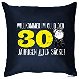 Geschenk zum 30. Geburtstag - Kissen - Willkommen im Club der 30ig jährigen alten Säcke - Zierkissen für Couch und Bett!