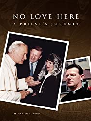 No Love Here, a Priest's journey