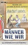 Männer wie wir: Das zweitehrlichste Buch der Welt
