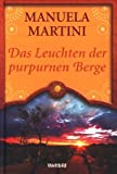 Das Leuchten der purpurnen Berge ;
