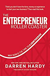 The Entrepreneur Roller Coaster: Why Now Is the Time to #Join the Ride (English Edition)