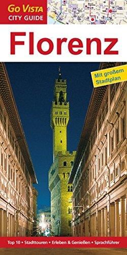 Florenz: Reiseführer mit extra Stadtplan [Reihe Go Vista] (Go Vista City Guide)