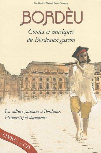 Bordèu, contes et musiques du Bordeaux ...