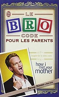 Le Bro Code pour les parents par Barney Stinson