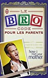 Le Bro Code pour les parents par Stinson