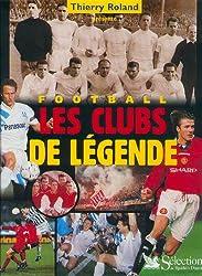 Football : les clubs de légende
