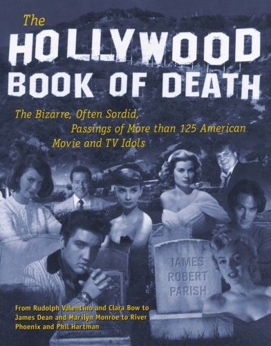 the-hollywood-book-of-death-the-bizarre-often-sordid-passings-of-more-than-125-american-movie-and-tv