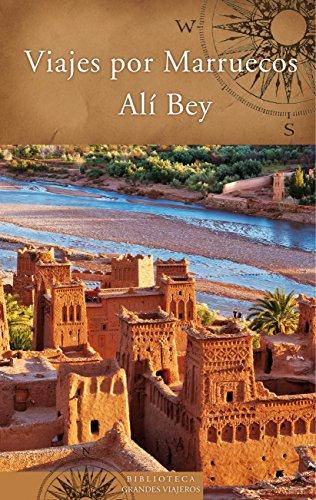 Viajes por Marruecos (Biblioteca Grandes Viajeros) por Ali Bey Ali Bey