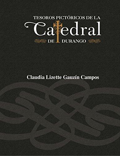 Tesoros pictóricos de la Catedral de Durango