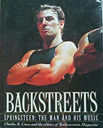 Backstreets: Springsteen - The Man and His Music by Charles R. Cross (1989-11-09)