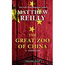The Great Zoo of China: A Thriller (Thorndike Press Large Print Thriller) by Matthew Reilly (2015-05-20)