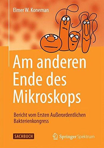 Am anderen Ende des Mikroskops: Bericht vom Ersten Außerordentlichen Bakterienkongress (German...
