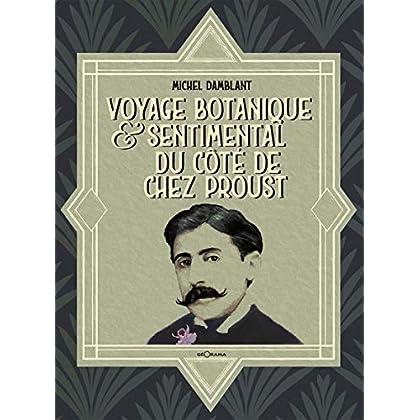 Voyage Botanique & Sentimental du Cote de Chez Proust