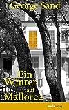 Ein Winter auf Mallorca by George Sand (2010-02-22) - George Sand