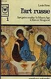Image de L'art russe, (3 volumes); tome 1 : l'art gréco-scythe-le Moyen Âge à Kiev et Novgorod; tome 2 : la Renaissance à Moscou, le Baroque à Saint-Péte