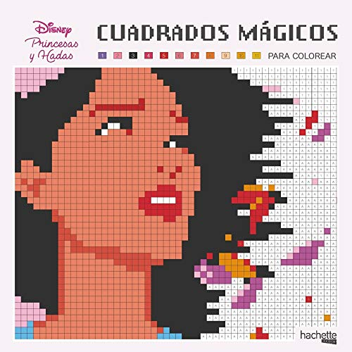 Cuadrados mágicos para colorear. Hadas y princesas Disney (Hachette Heroes - Disney - Colorear)