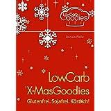 LowCarb X-MasGoodies: Glutenfrei. Sojafrei. Köstlich!