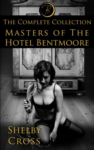 Masters of the Hotel Bentmoore: The Complete Collection por Shelby Cross