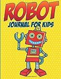 Robot Journal for Kids by Speedy Publishing LLC (2015-06-16)
