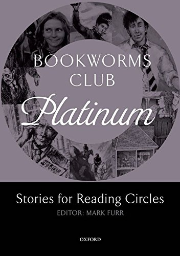 Oxford Bookworms Club Stories for Reading Circles. Platinum (Stages 4 and 5)