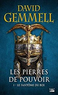 Les Pierres de Pouvoir, tome 1 : Le fantôme du roi par David Gemmell
