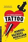 by Vazquez Montalban, Manuel Tattoo (...
