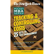 Tracking & Controlling Costs: 25 Keys to Cost Management (New York Times Pocket MBA) (New York Times Pocket MBA (Audio)) by Mohamed Elmutassim Hussein (2007-03-10)