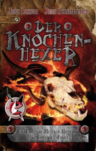 Der Knochenhexer: Ein Fall fur Meister Hippolit und Jorge  den Troll (Die Fälle des I.A.I.T. 4)