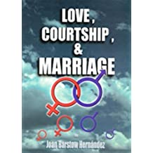 Love, Courtship and Marriage: A Baha'i Perspective (English Edition)