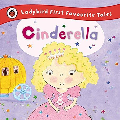 Cinderella: Ladybird First Favourite Tales
