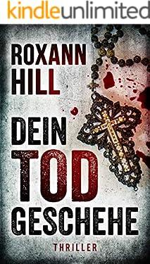 Dein Tod geschehe: Thriller (Steinbach und Wagner 12)