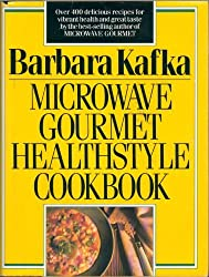 Microwave Gourmet Healthstyle Cookbook by Barbara Kafka (1989-11-01)
