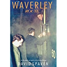 By David Spaven - Waverley Route: The Life, Death and Rebirth of the Borders Railway