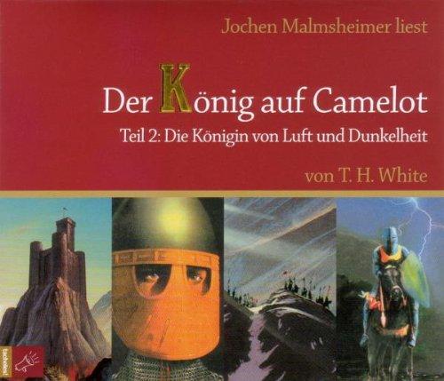 Der König auf Camelot Tl. 2: Zweites Buch: Die Königin von Luft und Dunkelheit