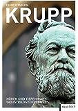 Krupp: Höhen und Tiefen eines Industrieunternehmens