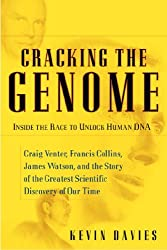 Cracking the Genome: Inside the Race To Unlock Human DNA (English Edition)