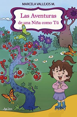 Las Aventuras de una Niña como Tú por Marcela Vallejos M.