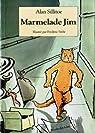 Marmelade Jim par Sillitoe